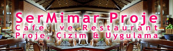 Mimari Proje Restorant, Cafe Restaurant Tasarımı Uygulama Projeleri